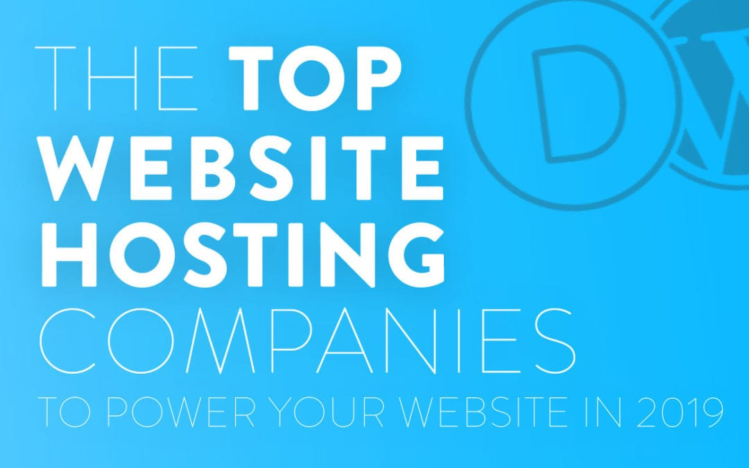 Top Websites Hosting Companies To Power Your Website in 2019 and Beyond
